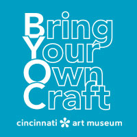 cincinnati art museum bring your own craft